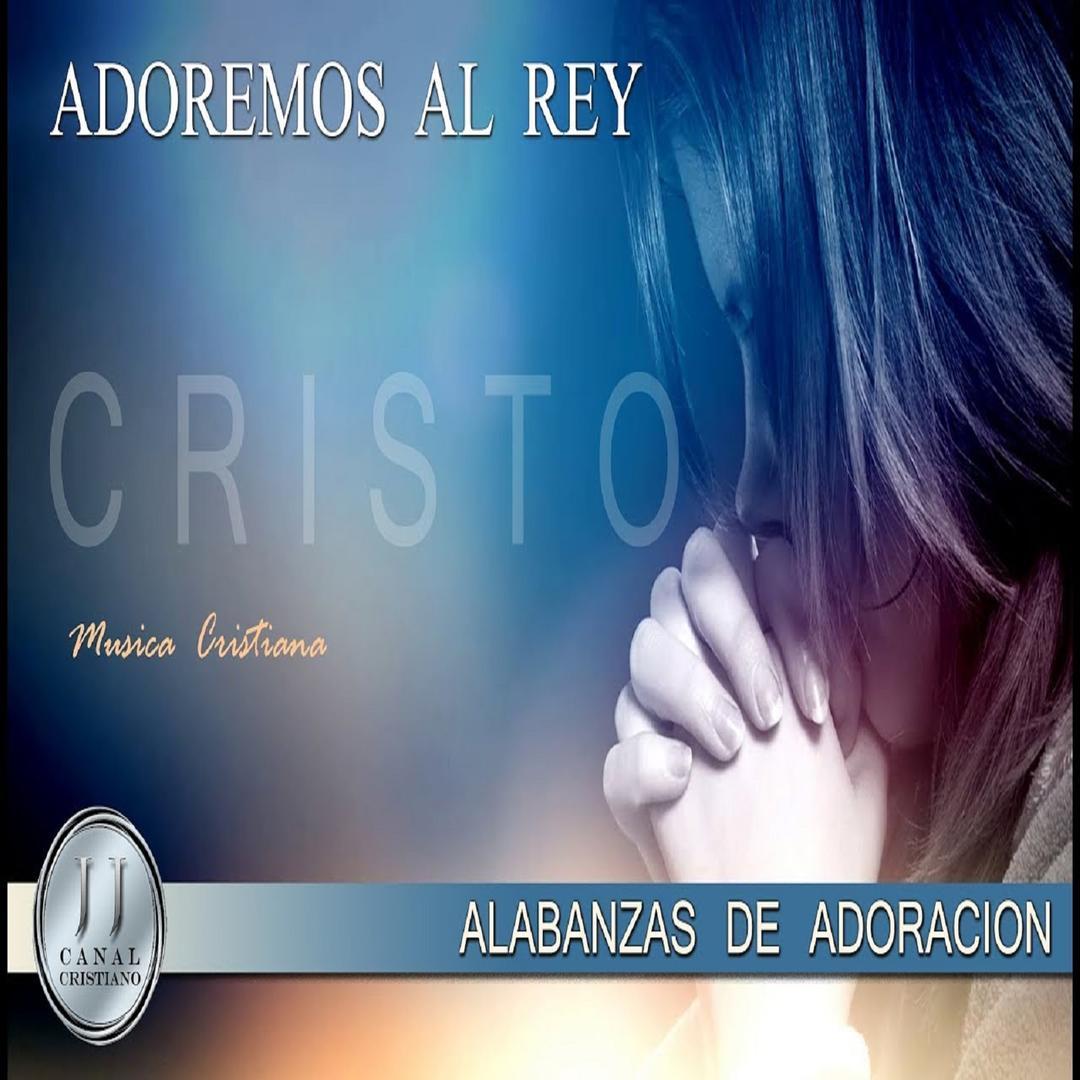 Alabanzas Cristianas De Adoracion alabanzas de adoraciónvarios artistas - pandora