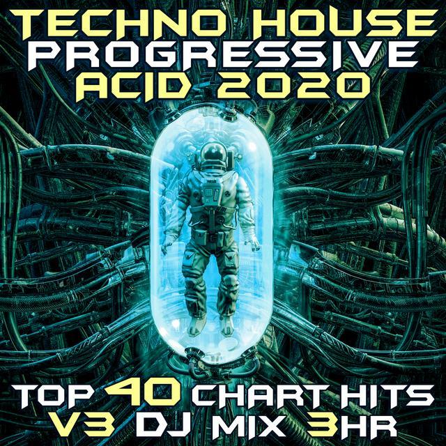 Techno House Progressive Acid 2020 Top 40 Chart Hits Vol 3 Dj Mix 3hr By Dj Acid Hard House Pandora